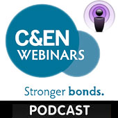 Chemical & Engineering News Webinars Podcasts